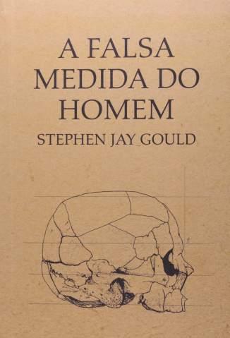 A Falsa Medida do Homem – Stephen Jay Gould