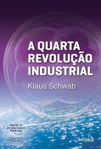A Quarta Revolução Industrial – Klaus Schwab