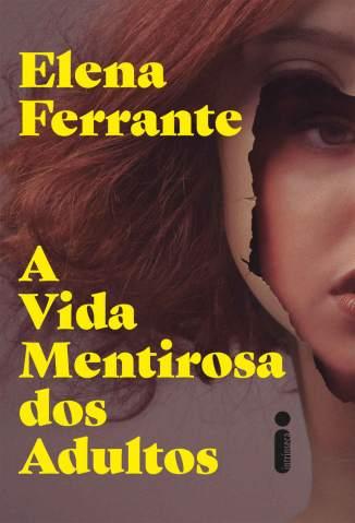 A Vida Mentirosa dos Adultos – Elena Ferrante