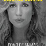 Como os Animais Salvaram Minha Vida – Luisa Mell