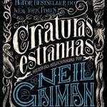 Criaturas Estranhas – Neil Gaiman