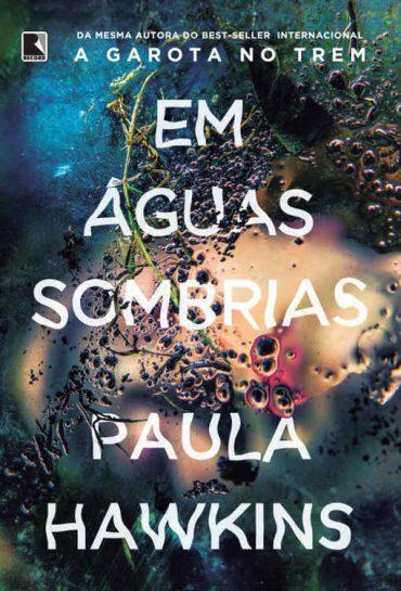 Em Águas Sombrias – Paula Hawkins