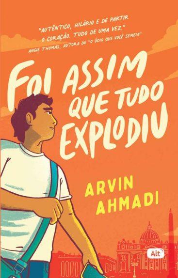 Foi Assim que Tudo Explodiu – Arvin Ahmadi