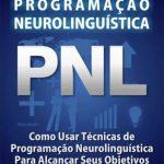Guia Prático de Programação Neurolinguística – Luiz Felipe Carvalho