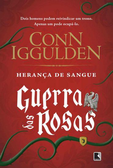 Herança de Sangue – Guerra das Rosas Volume 03 – Conn Iggulden