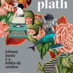 Johnny Panic e a Bíblia de Sonhos – Sylvia Plath