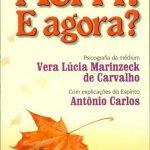 Morri! E Agora? – Vera Lúcia Marinzeck de Carvalho