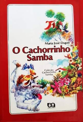 O Cachorrinho Samba – Maria José Dupré