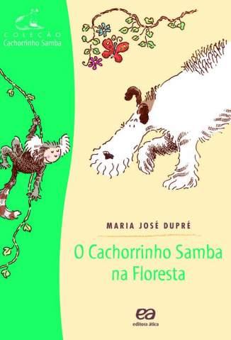 O Cachorrinho Samba Na Floresta – Maria José Dupré