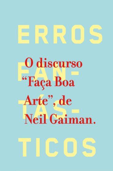 """O Discurso """"Faça Boa Arte"""" – Neil Gaiman"""
