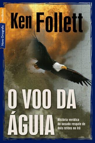 O Vôo da Águia – Ken Follett