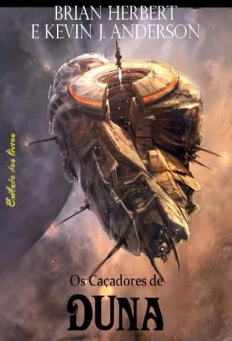 Os Caçadores de Duna – Duna Volume 1 – Brian Herbert
