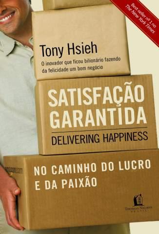 Satisfação Garantida – Tony Hsieh