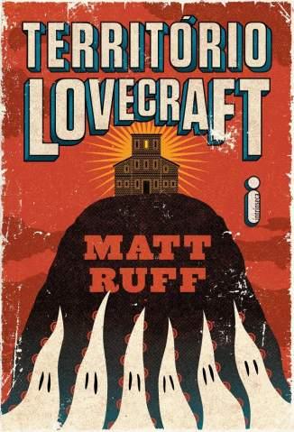 Território Lovecraft – Matt Ruff