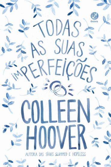 Todas as Suas (Im)Perfeições – Colleen Hoover