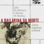 A Bailarina da Morte – Lilia Moritz Schwarcz