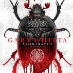 Abominação – Gary Whitta