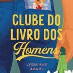 Clube do Livro dos Homens – Clube do Livro dos Homens Volume 01 – Lyssa Kay Adams