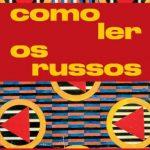 Como Ler os Russos – Irineu Franco