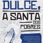 Irmã Dulce, a Santa dos Pobres – Graciliano Rocha