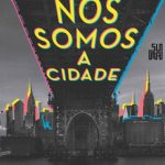 Nós Somos a Cidade – Grandes Cidades Volume 01 – N. K. Jemisin