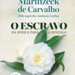 O Escravo da África para a Senzala – Vera Lúcia Marinzeck de Carvalho