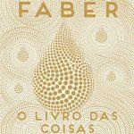 O Livro Das Coisas Estranhas – Michel Faber