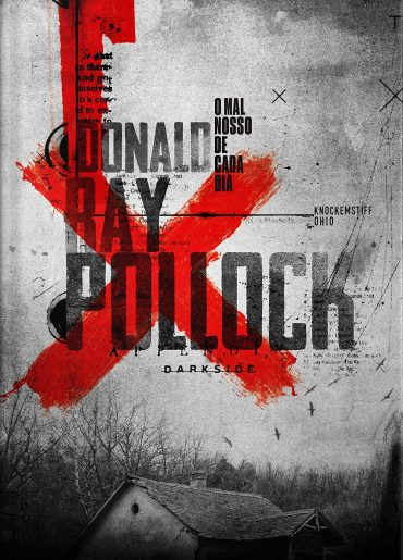 O Mal Nosso de Cada Dia – Donald Ray Pollock