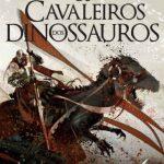 Os Cavaleiros dos Dinossauros – Paraíso Volume 02 – Victor Milán