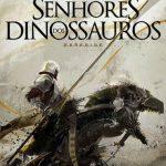Os Senhores dos Dinossauros – Os Senhores dos Dinossauros Volume 01 – Victor Milán