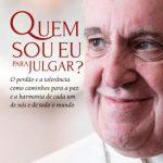 Quem Sou Eu Para Julgar? – Papa Francisco