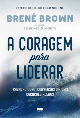 A Coragem para Liderar – Brené Brown