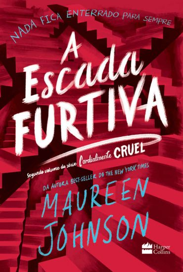 A Escada Furtiva – Cordialmente Cruel Volume 02 – Maureen Johnson