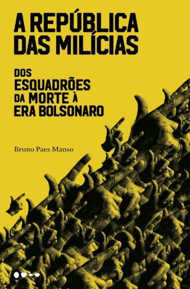 A República das Milícias – Bruno Paes Manso