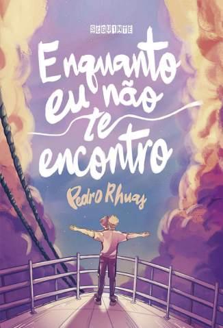 Enquanto Eu Não Te Encontro – Pedro Rhuas