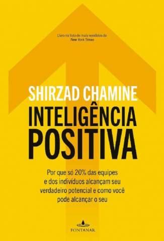 Inteligência Positiva – Shirzad Chamine