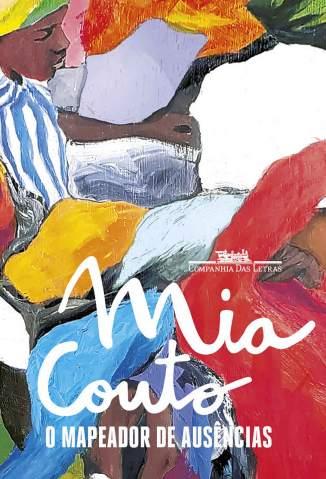 O Mapeador de Ausências – Mia Couto