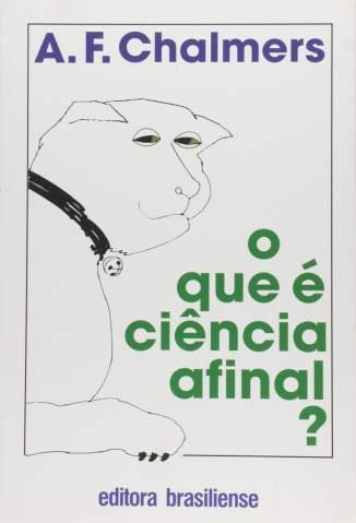 O que é Ciência, Afinal? – Alan Chalmers