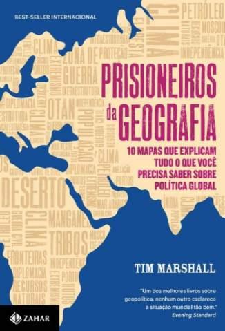 Prisioneiros da Geografia – Tim Marshall