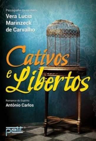 Cativos e Libertos – Vera Lúcia Marinzeck de Carvalho