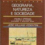 Geografia, Natureza e Sociedade – José William Vesentini