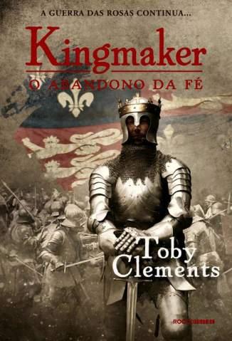 O Abandono da Fé – Kingmaker Volume 2 – Toby Clements
