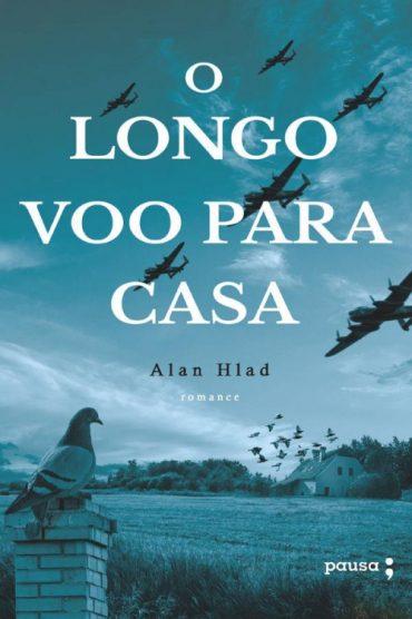 O Longo Voo Para Casa – Alan Hlad