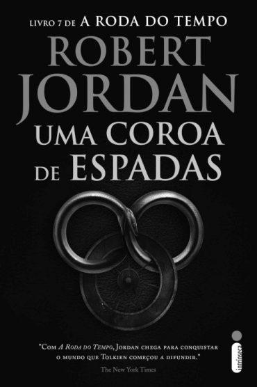 Uma Coroa de Espadas – A Roda do Tempo Volume 07 – Robert Jordan